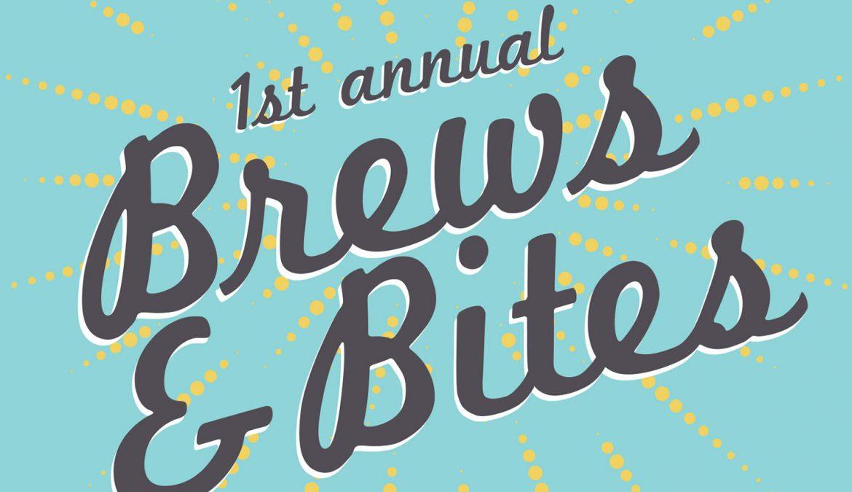 1st Annual Brews & Bites